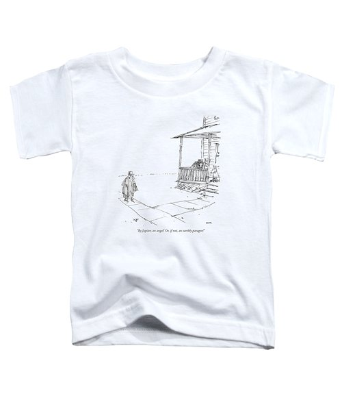 By Jupiter, An Angel! Or, If Not, An Earthly Toddler T-Shirt