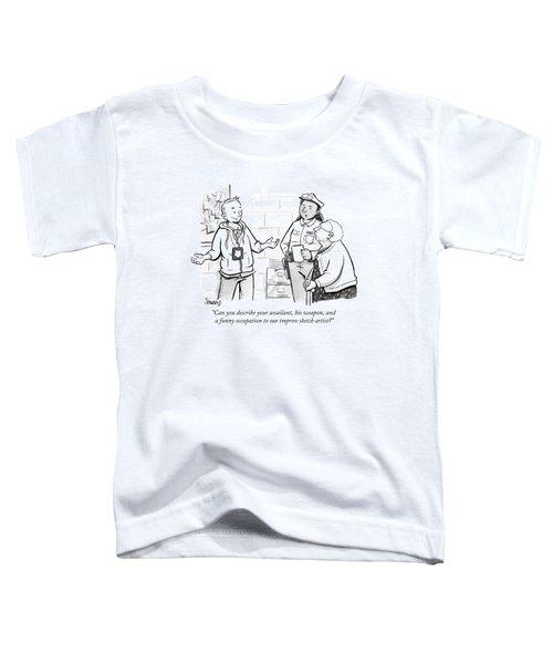 Can You Describe Your Assailant Toddler T-Shirt