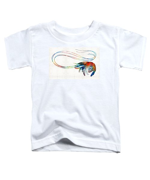Colorful Shrimp Art By Sharon Cummings Toddler T-Shirt