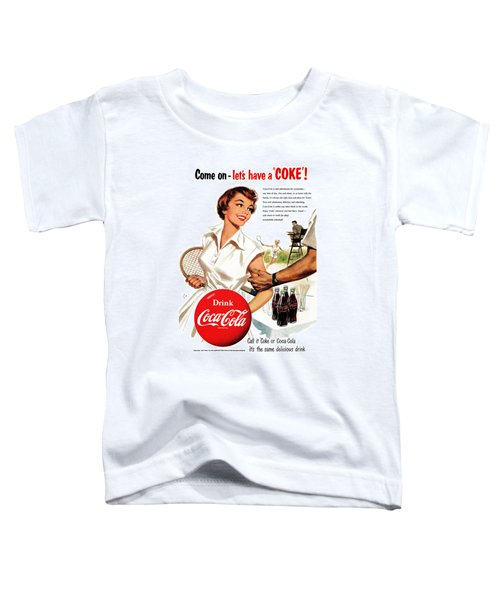 Come Let's Have A Coke Toddler T-Shirt