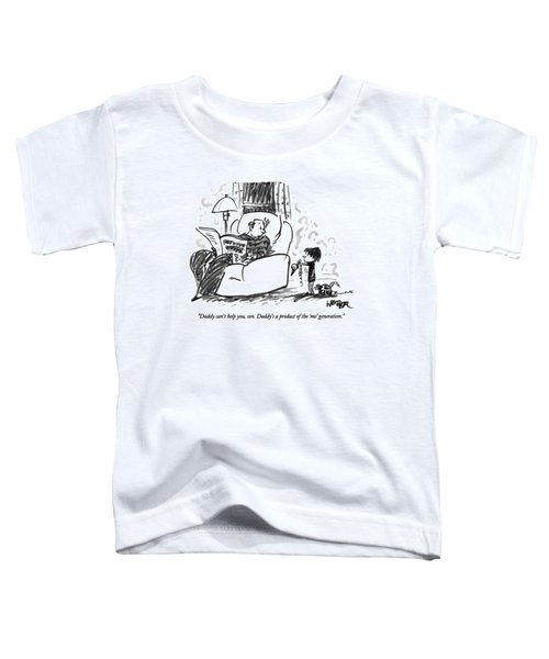 Daddy Can't Help Toddler T-Shirt