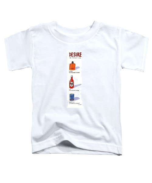 Desire: The Product Line Toddler T-Shirt