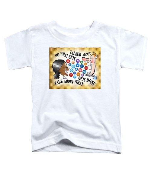 Do What Gets Talked About Toddler T-Shirt