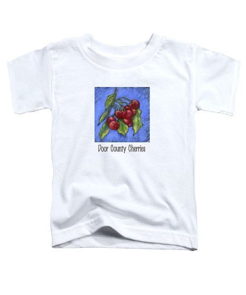 Door County Cherries Toddler T-Shirt