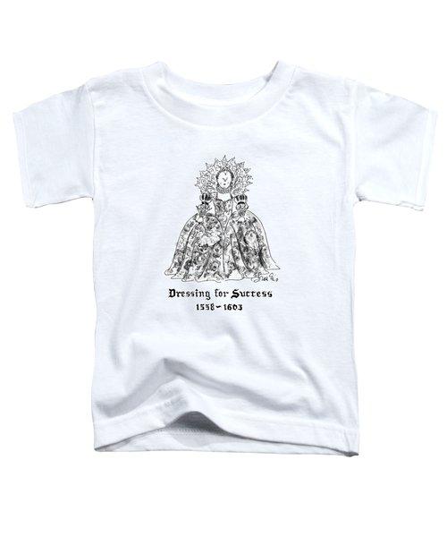 Dressing For Success 1558-1603 Toddler T-Shirt