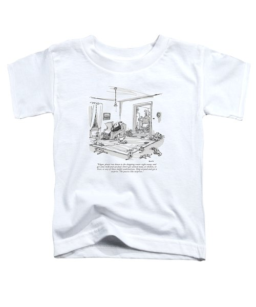 Edgar, Please Run Down To The Shopping Center Toddler T-Shirt