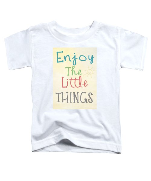 Enjoy The Little Things Toddler T-Shirt