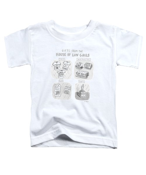 Gifts From The House Of Low Goals Toddler T-Shirt