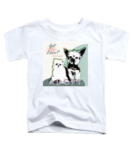 Got Love Adopt A Pet Poster Art Toddler T-Shirt