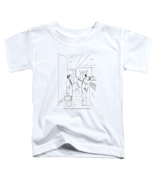 Here It Is - The Plain Toddler T-Shirt
