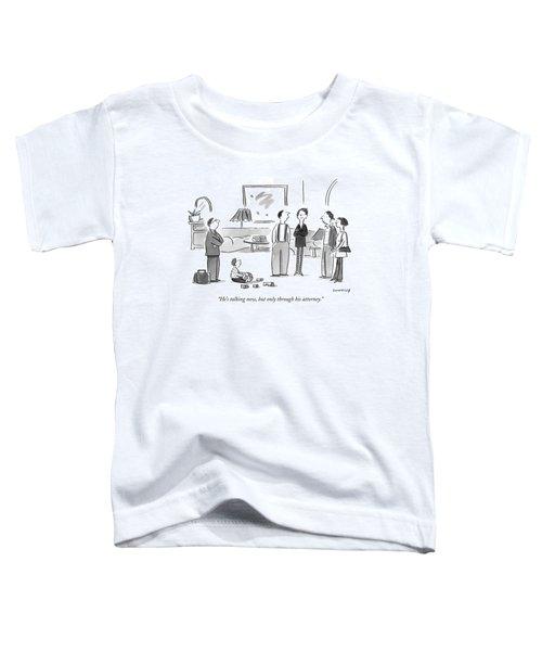 He's Talking Now Toddler T-Shirt