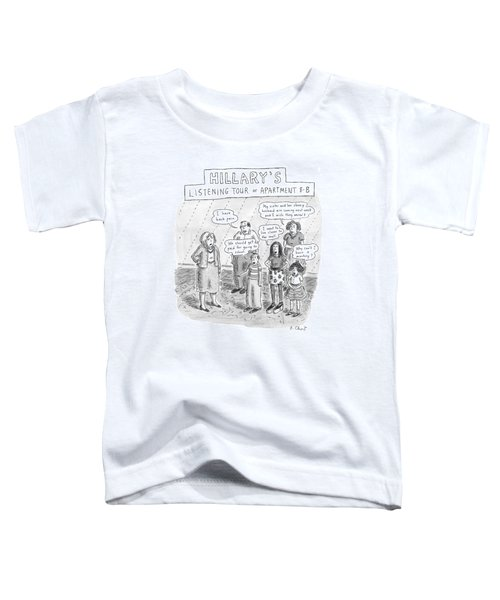 'hillary's Listening Tour Of Apartment 8-b' Toddler T-Shirt by Roz Chast