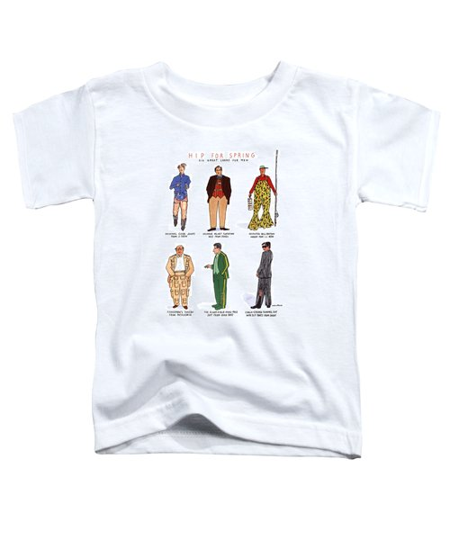 Hip For Spring Six Great Looks For Men Toddler T-Shirt