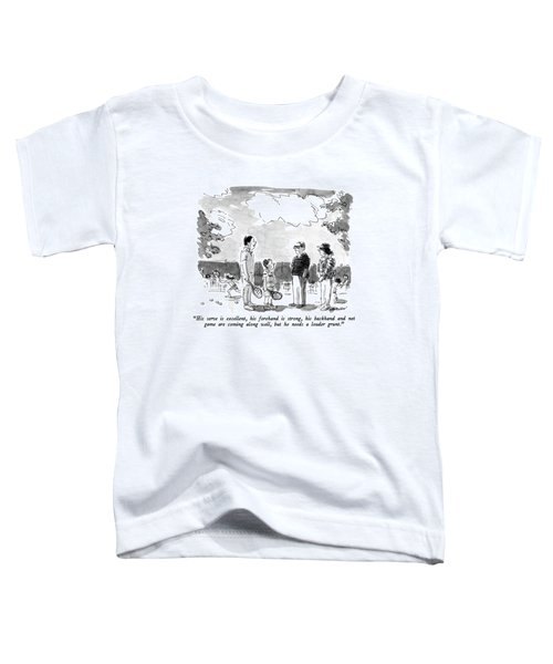His Serve Is Excellent Toddler T-Shirt