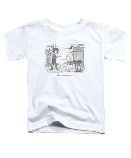 How's Your Book Coming? Toddler T-Shirt