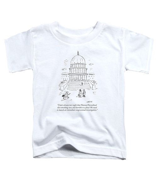 I Had A Dream Last Night That Planned Parenthood Toddler T-Shirt