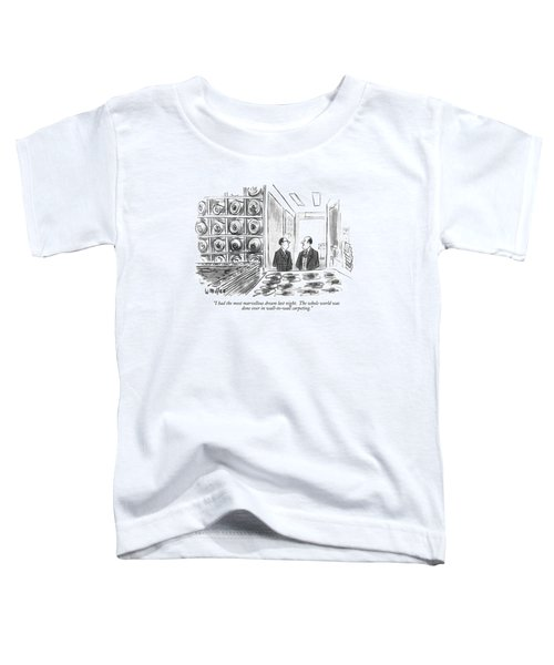 I Had The Most Marvellous Dream Last Night Toddler T-Shirt