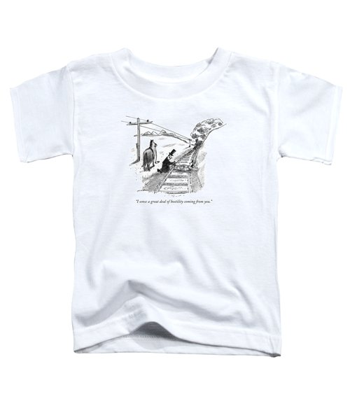 I Sense A Great Deal Of Hostility Coming From You Toddler T-Shirt