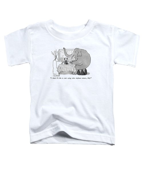 I Think I'd Like To Start Seeing Other Elephant Toddler T-Shirt