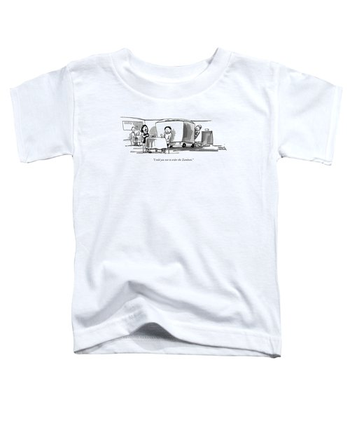 I Told You Not To Order The Zamboni Toddler T-Shirt