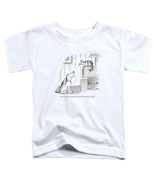 I Was A Dog In A Previous Life Toddler T-Shirt