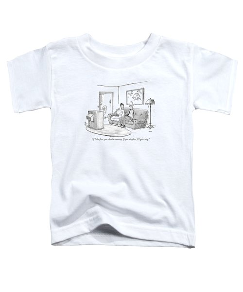 If I Die First Toddler T-Shirt