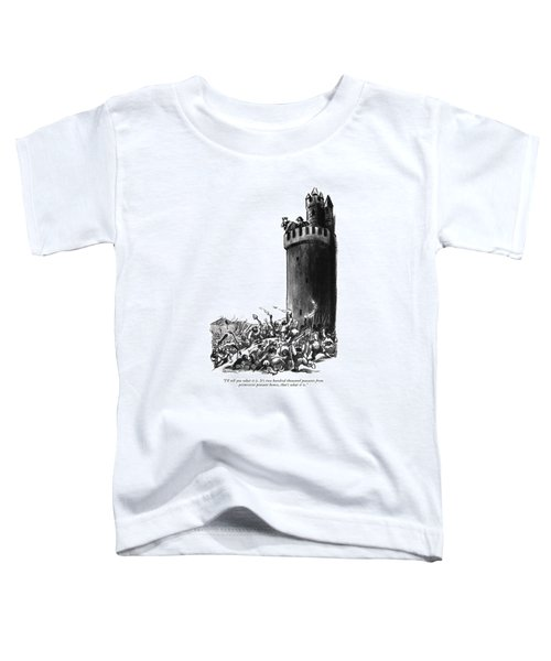 I'll Tell You What It Is. It's Two Hundred Toddler T-Shirt