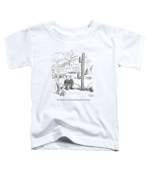 I'm Starting To Get Concerned About Global Toddler T-Shirt