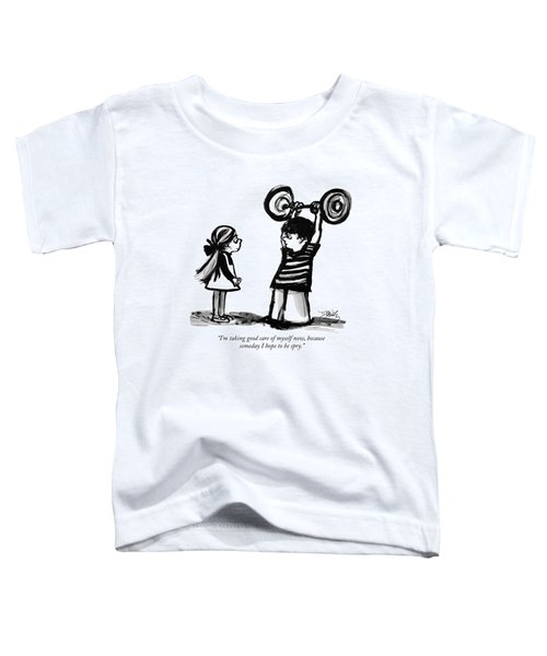 I'm Taking Good Care Of Myself Now Toddler T-Shirt