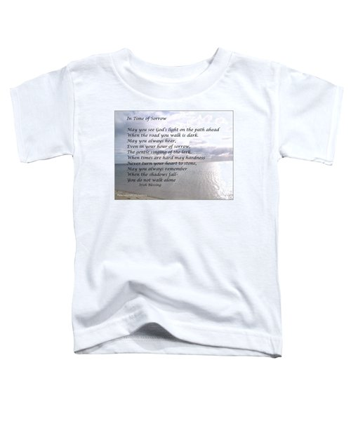 In Time Of Sorrow Toddler T-Shirt