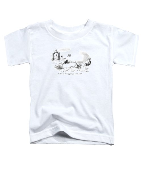 Is There Any Chance Of Getting My Testicles Back? Toddler T-Shirt by Sam Gross