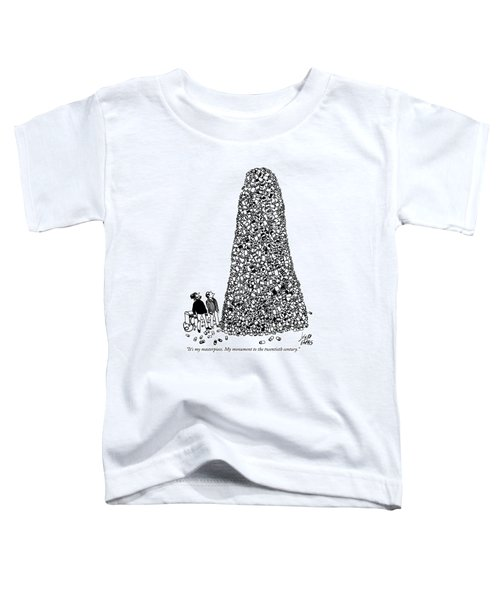 It's My Masterpiece. My Monument To The Twentieth Toddler T-Shirt
