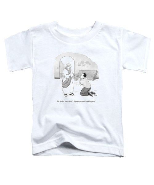 Jesus Speaks To A Pleading And Begging Man Toddler T-Shirt