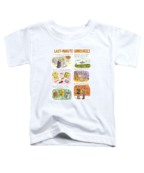 Last-minute Bombshells Toddler T-Shirt by Roz Chast