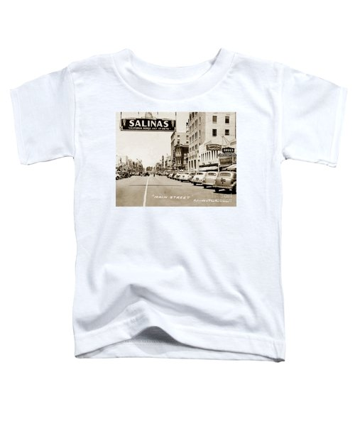 Main Street Salinas California 1941 Toddler T-Shirt