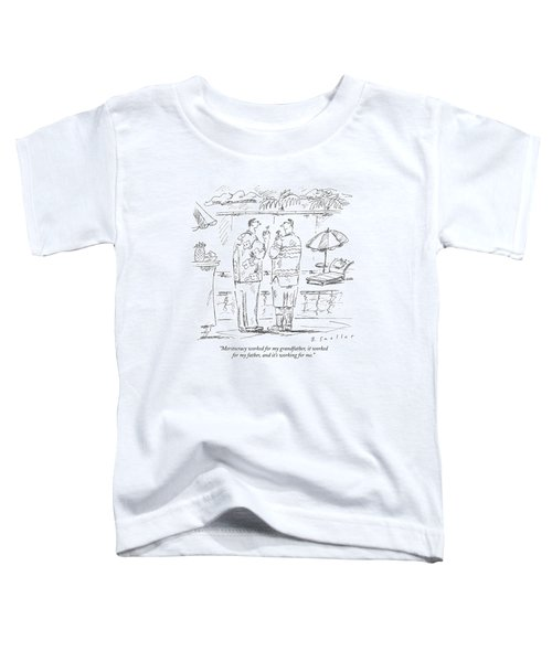 Meritocracy Worked For My Grandfather Toddler T-Shirt