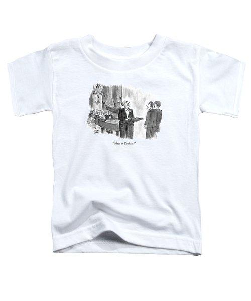 Mets Or Yankees? Toddler T-Shirt