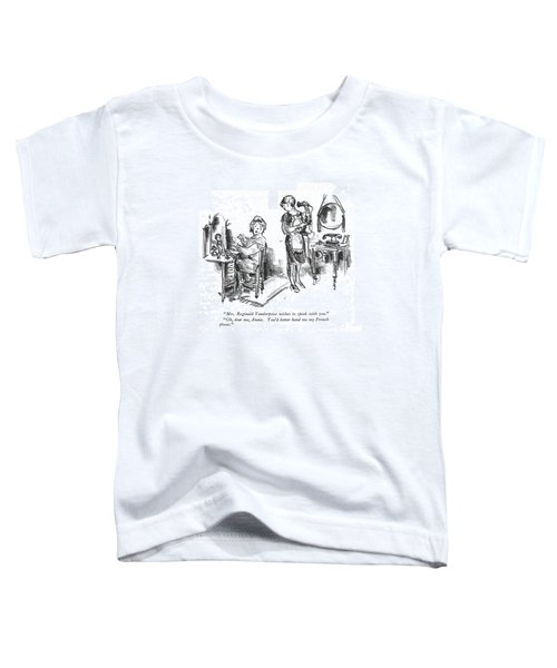 Mrs. Reginald Vanderpoise Wishes To Speak Toddler T-Shirt