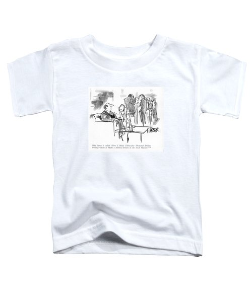 My Latest Is Called 'how I Made Thirty-?ve Toddler T-Shirt