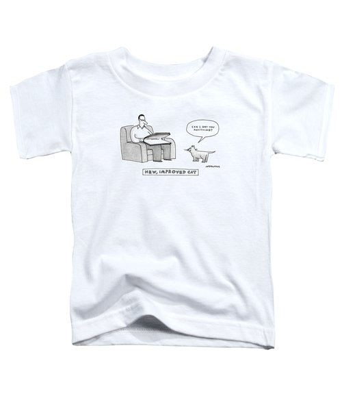 New, Improved Cat 'can I Get You Anything?' Toddler T-Shirt