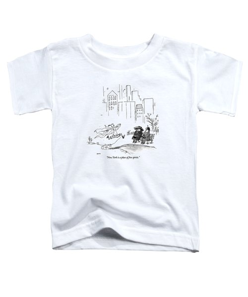 New York Is A Place Of Free Spirits Toddler T-Shirt