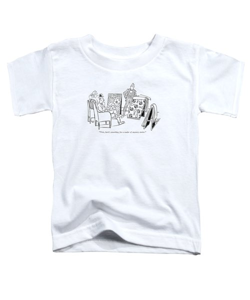 Now, Here's Something For A Reader Of Mystery Toddler T-Shirt