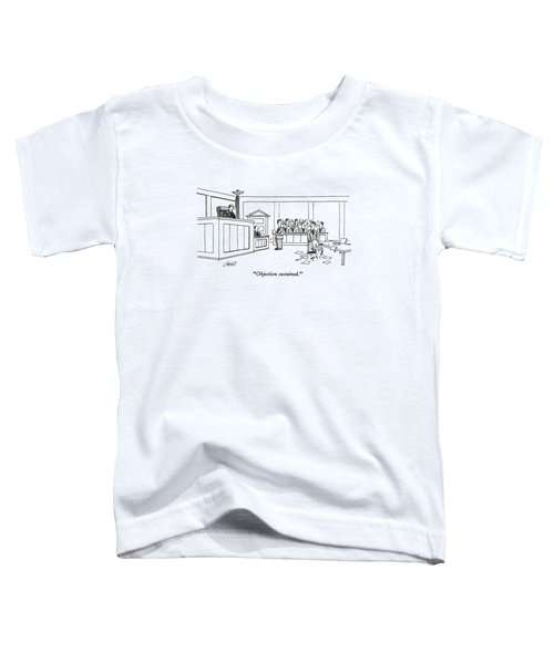 Objection Sustained Toddler T-Shirt