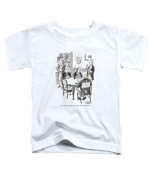 O.k., The Third Of July Is Out.  How Toddler T-Shirt