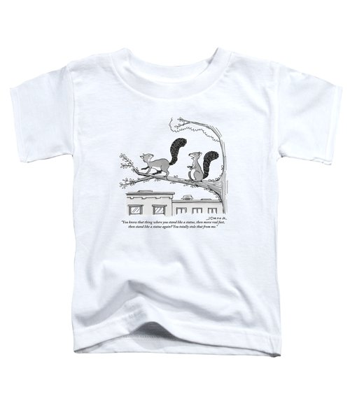 One Squirrel To Another Toddler T-Shirt