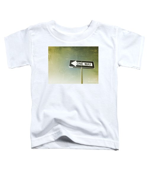 One Way Road Sign Toddler T-Shirt