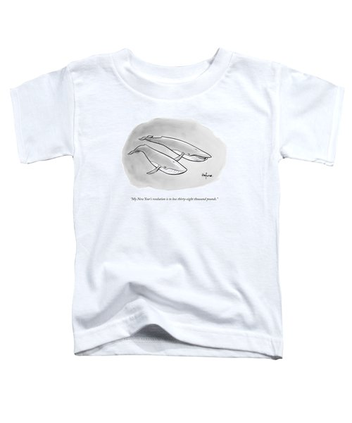 One Whale Says To Another Toddler T-Shirt