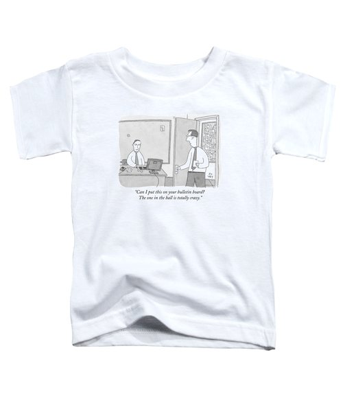 One Worker Enters The Office Of Another Toddler T-Shirt