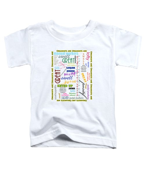 Organists Are Everything Toddler T-Shirt