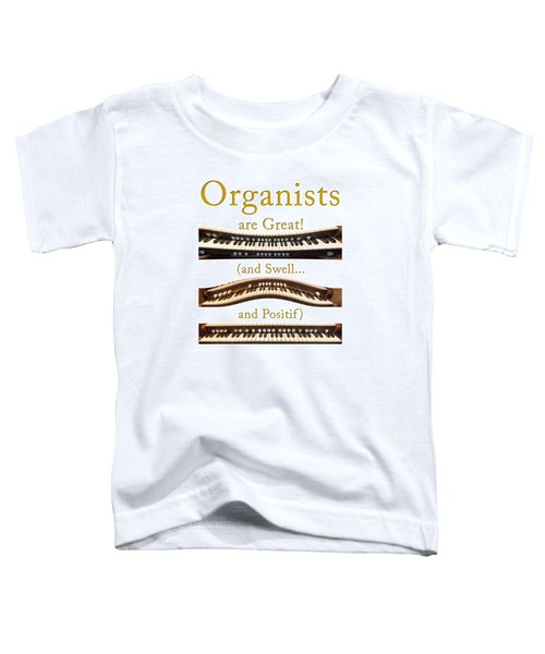 Organists Are Great 2 Toddler T-Shirt